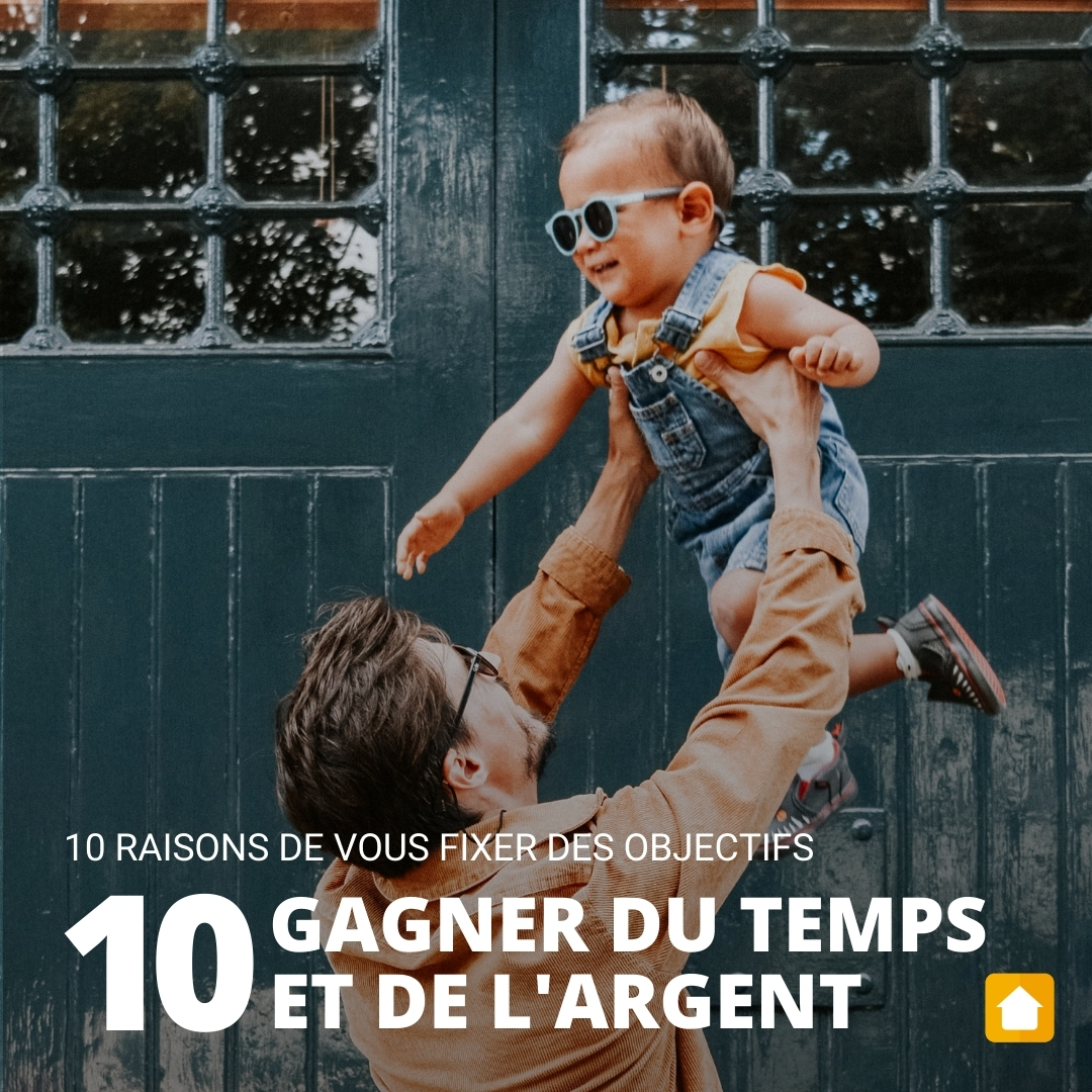 10 Raisons Fixer Objectifs Immobiliers Gagner Temps Argent