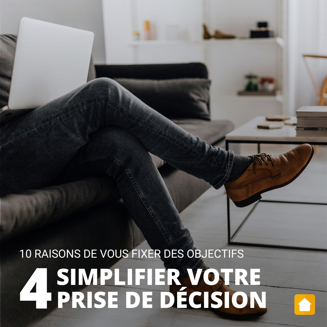 10 Raisons Fixer Objectifs Immobiliers Simplifier Prise Decision