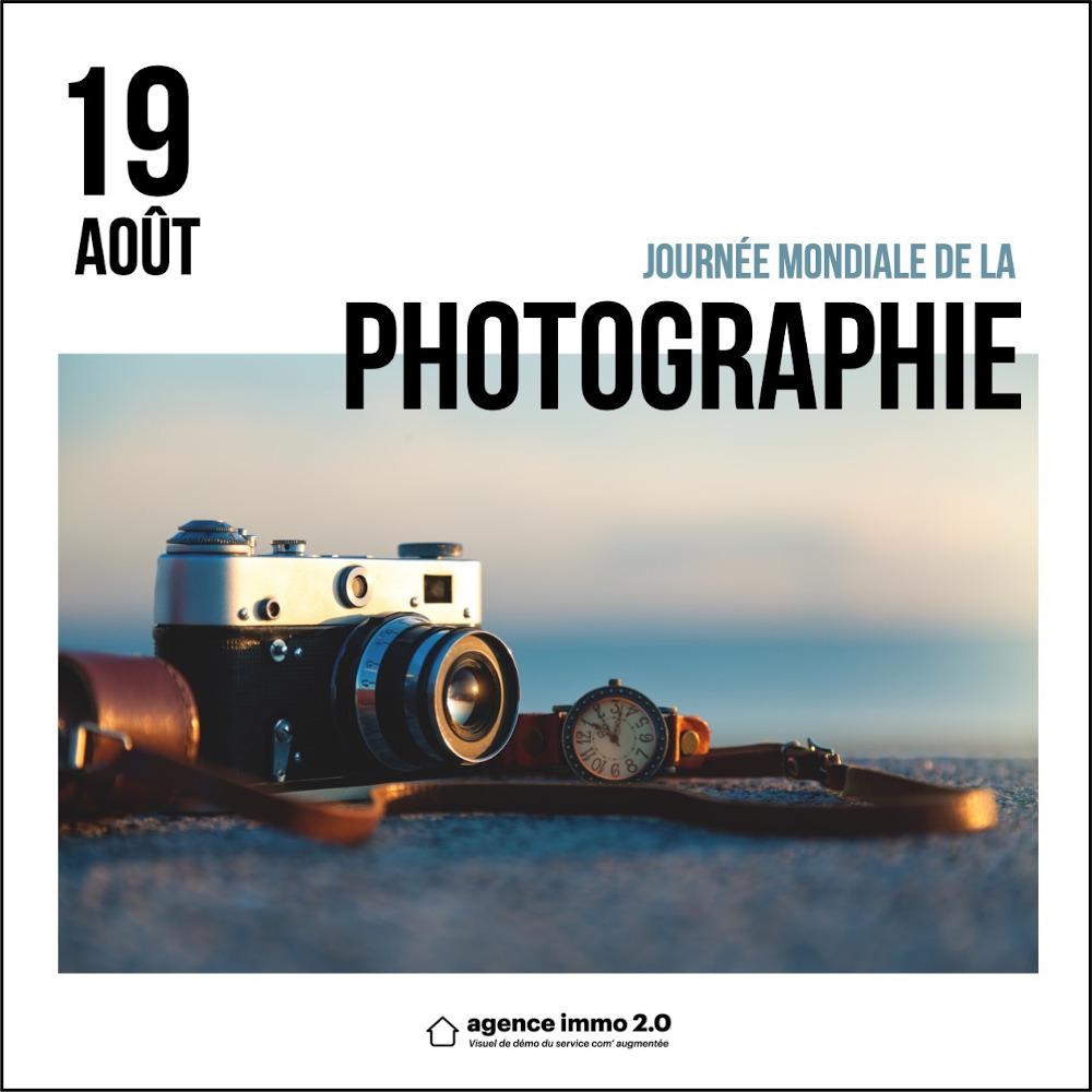 Communication Saisoniere Journee Mondiale De Photographie Communication Immobilier Août